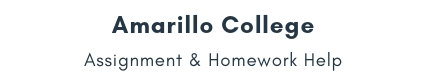 Amarillo College Assignment &Homework Help